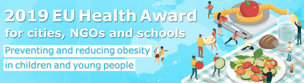 2019 EU Health Award for cities, NGOs and Schools - Preventing and reducing obesity in children and young people
